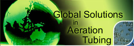 Global Solutions in Aeration Tubing